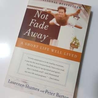 Not fade away: biography of a short life