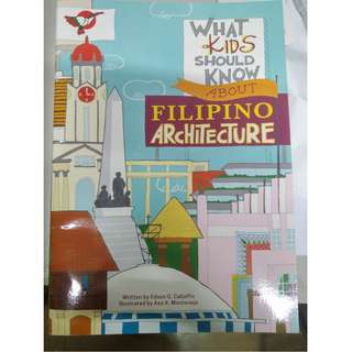 What Kids Should Know About Philippine Architecture by Edson G. Cabalfin