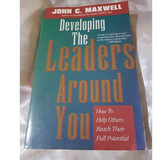 Developing the Leaders Around You - John Maxwell