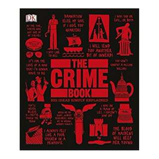The Crime Book (Big Ideas Simply Explained) BY DK (Author), Cathy Scott (Foreword)
