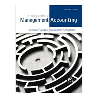 Introduction to Management Accounting 16th Edition BY Charles T. Horngren  (Author), Gary L. Sundem (Author), Jeff O. Schatzberg (Author), Dave Burgstahler (Author)