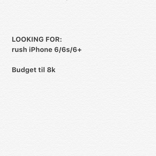 LOOKING FOR RUSH IPHONE 6/6s/6+