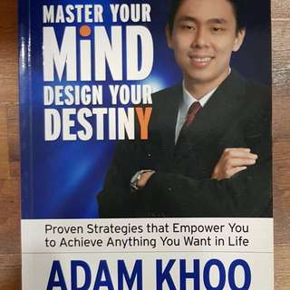 Adam Khoo Master your mind,design your destiny