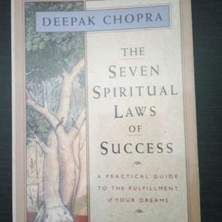 The Seven Spiritual Laws of Success. A Practical Guide to the Fulfillment of Your Dreams. By Deepak Chopra.
