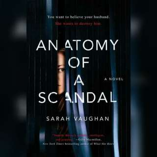 Anatomy of Scandal by Sarah Vaughan.