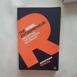 The rebel entrepreneur by jonathan moules