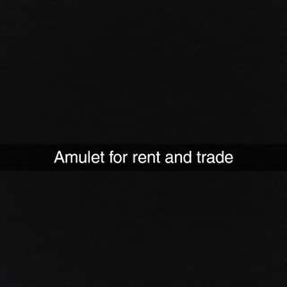 Amulet for rent and trade