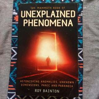 Roy Bainton : The Mammoth Book of Unexplained Phenomena
