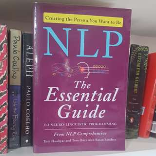 The Essential Guide to Neuro-Linguistic Programming