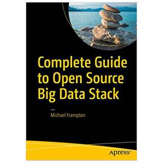 Complete Guide to Open Source Big Data Stack 1st Edition BY Michael Frampton