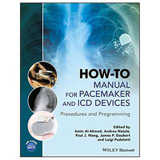 How-to Manual for Pacemaker and ICD Devices: Procedures and Programming 1st Edition BY Amin Al-Ahmad (Editor),‎ Andrea Natale (Editor),‎ Paul J. Wang (Editor),‎ James P. Daubert (Editor),‎ Luigi Padeletti (Editor)