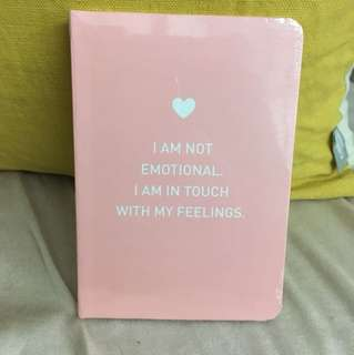 Notebook: I am not emotional. I am in touch with my feelings.