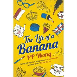 The Life of a Banana - PP Wong