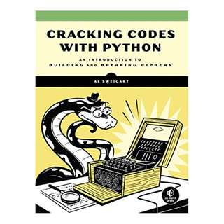 Cracking Codes with Python: An Introduction to Building and Breaking Ciphers BY Al Sweigart
