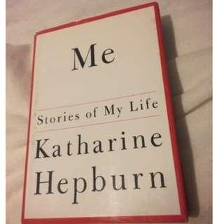 Me: Stories of My Life by Katherine Hepburn