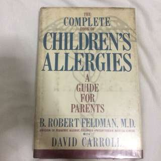 The Complete Book of Children's Allergies by B. Robert Feldman