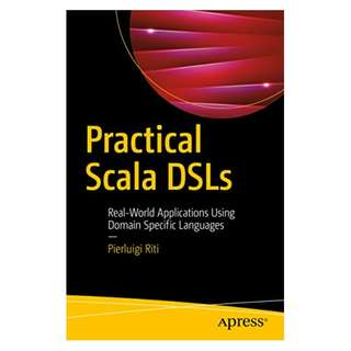 Practical Scala DSLs: Real-World Applications Using Domain Specific Languages BY Pierluigi Riti