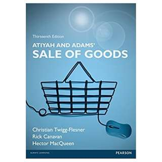 Atiyah and Adams' Sale of Goods 13th Edition BY Rick Canavan (Author), Christian Twigg-Flesner (Author), Hector MacQueen (Author), Hector, Ph.D. MacQueen (Contributor)