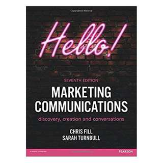 Marketing Communications: discovery, creation and conversations (7th Edition) BY Chris Fill  (Author), Sarah Turnbull (Author)