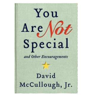 You Are Not Special : And Other Encouragements