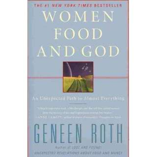 Women Food and God : An Unexpected Path to Almost Everything