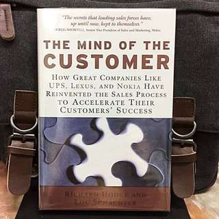 《Bran-New Hardcover + How To Enhance Profitability, Productivity And Customer Satisfaction Through Sales Process Reinvention》R.Hodge & L. Schachter - THE MIND OF THE CUSTOMER : How the World's Leading Sales Forces Accelerate Their Customers' Success
