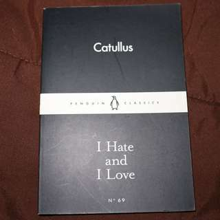 I Hate and I Love by Catullus