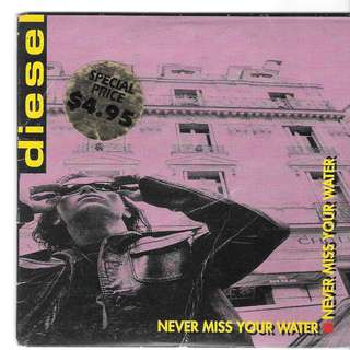 MY CD - SINGLE MAXI - DIESEL  - NEVER MISS YOUR WATER / FREE DELIVERY