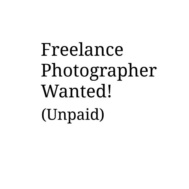 Freelance Photographer Wanted! (Unpaid), Bulletin Board