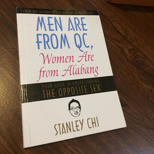 Men are from QC; Women are from Alabang by Stanley Chi