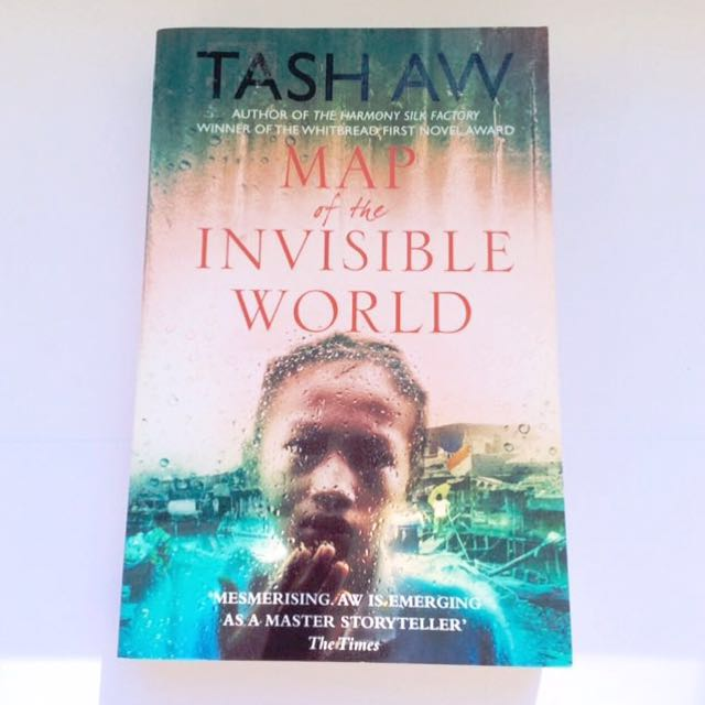 Tash Aw - Map Of The Invisible World.