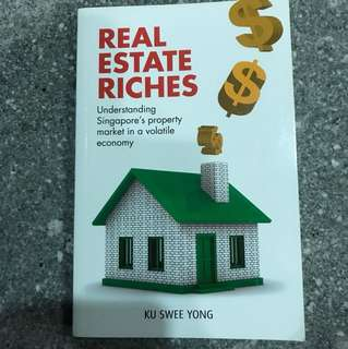 Real Estate Riches - Understanding Singapore's property market in a volatile economy by Ku Swee Yong