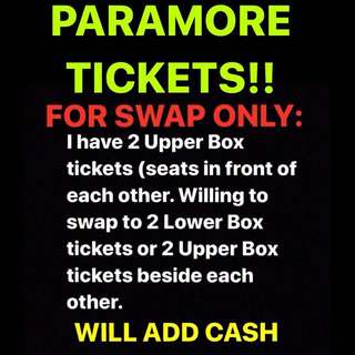 FOR TRADE: PARAMORE TICKETS