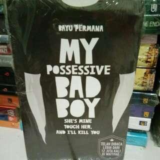 Novel  My Possesive Bad Boy By Bayu Permana