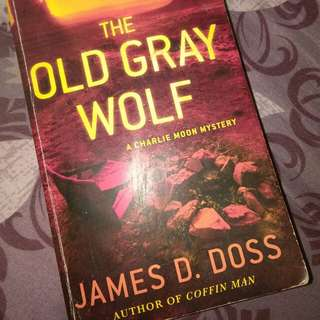 The Old Gray Wolf ( James D. Doss)