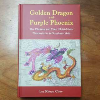 [Free] Golden Dragon and Purple Phoenix - The Chinese and Their Multi-Ethnic Descendants in Southeast Asia