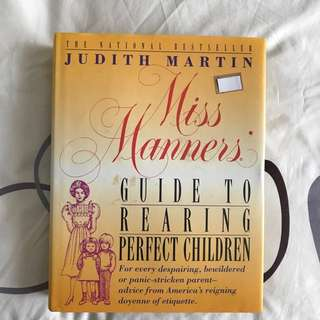 Miss Manners' Guide to Rearing Perfect Children by Judith Martin