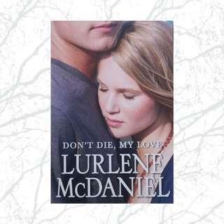 Don't Die, My Love by Lurlene McDaniel