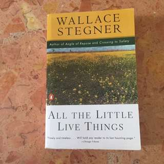 All The Little Live Things by W. Stegner