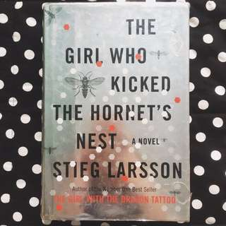 HARBOUND: The Girl Who Kicked The Hornet's Nest by Stieg Larsson