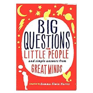 Big Questions from Little People: And Simple Answers from Great Minds by Gemma Elwin Harris