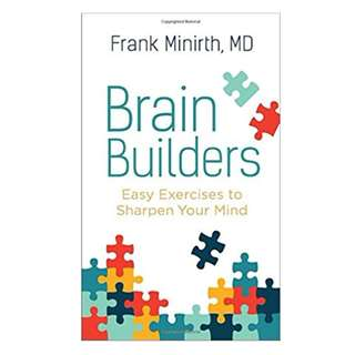 Brain Builders – Easy Exercises to Sharpen Your Mind by Frank Minirth