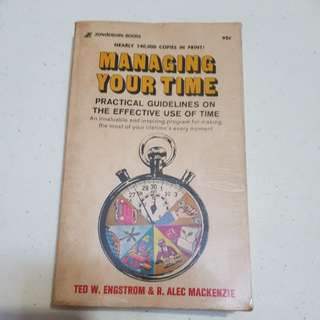 Managing Your Time Practical Guidelines on the Effective Use of Time