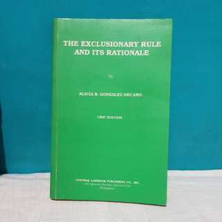 The Exclusionary Rule and its Rationale by Alicia B. Gonzalez- Decano