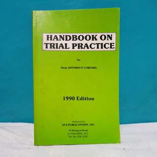 HANDBOOK ON TRIAL PRACTICE by Dean ANTONIO P. CORONEL