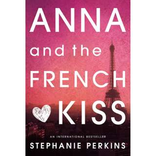 Anna and the French Kiss (Stephanie Perkins)