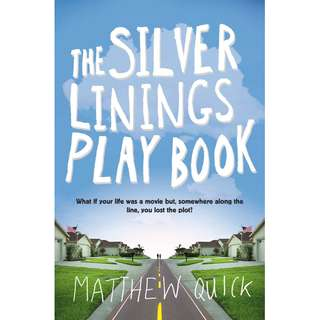The Silver Linings Playbook (Matthew Quick)
