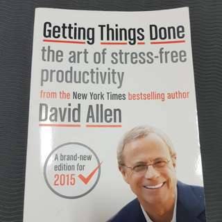 Getting Things Done: The Art of Stress Free Productivity by David Allen