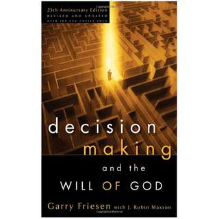 Decision Making and the Will of God (Revised 2004) : A Biblical Alternative to the Traditional View