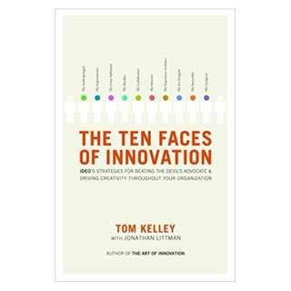 The Ten Faces of Innovation: IDEO's Strategies for Beating the Devil's Advocate and Driving CreativityThroughout Your Organization BY Tom Kelley  (Author), Jonathan Littman  (Author)